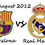 Real Madrid vs Barcelona livestream super cup 2012 2nd leg aug 29